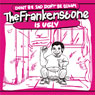 THE FRANKENSTONE &#8220;Don&#8217;t be Sad, Don&#8217;t be Gloom The Frankenstone is Ugly&#8221;