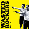 WASTED ROCKERS VOL. 1