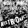 THE HISTRIONICS &#8220;Never Mind The Pollocks, Here&#8217;s The Histrionics&#8221;